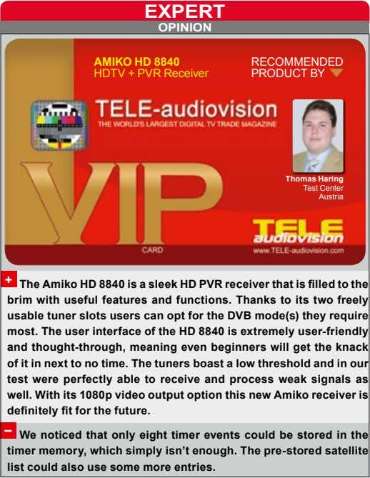 ExpERT opInIon AMIKo HD 8840 HDTV + PVR Receiver RECOMMENDED PRODUCT BY Thomas Haring Test