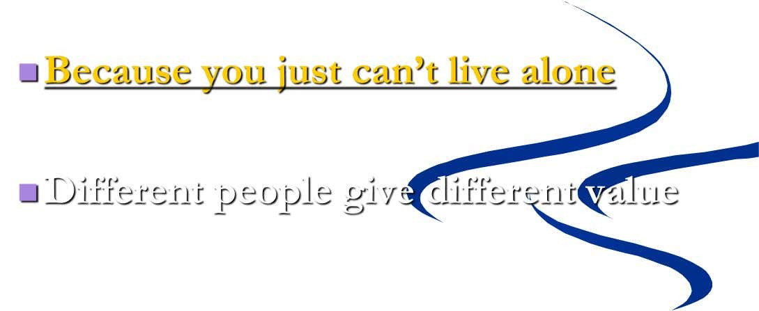Different people give different value