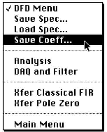 Chapter 2 Digital Filter Design Application Figure 2-3. DFD Menu Popup Saving Filter Specifications To save