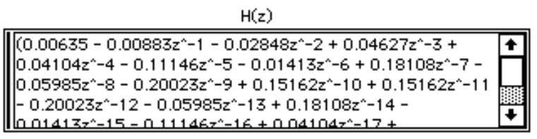 can scroll through H(z) using the scroll bar at the right. For an FIR filter, H(z)