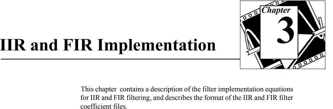 Chapter 3 IIR and FIR Implementation This chapter contains a description of the filter implementation