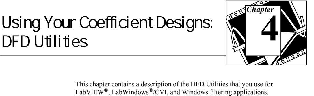 Chapter Using Your Coefficient Designs: 4 DFD Utilities This chapter contains a description of the