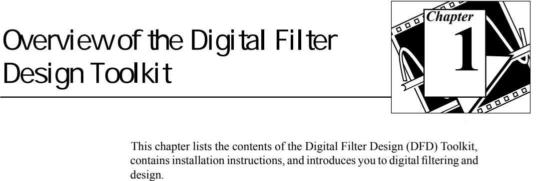 Chapter Overview of the Digital Filter Design Toolkit 1 This chapter lists the contents of