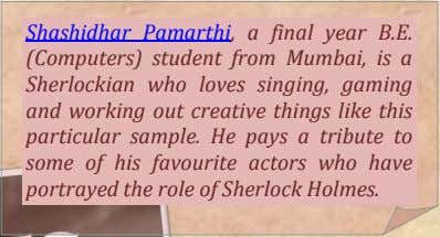 Shashidhar Pamarthi, a final year B.E. (Computers) student from Mumbai, is a Sherlockian who loves