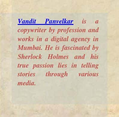 Vandit Panvelkar is a copywriter by profession and works in a digital agency in Mumbai.