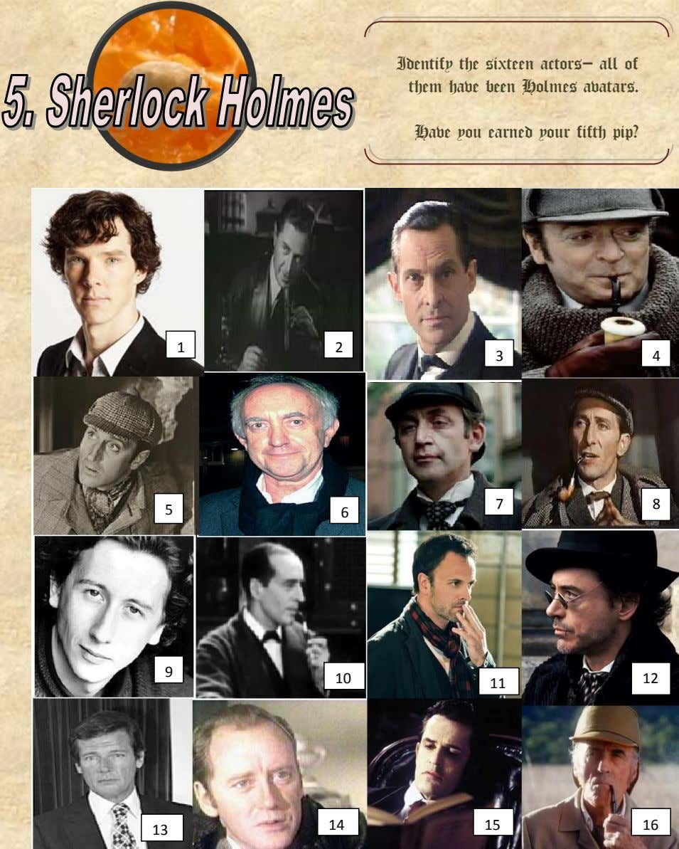Identify the sixteen actors– all of them have been Holmes avatars. Have you earned your