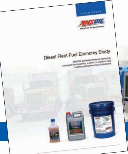 6.54 Percent IN SHORT- TO MEDIUM-HAUL TRUCKING APPLICATIONS Visit amsoil.com & download the Diesel Fleet Fuel
