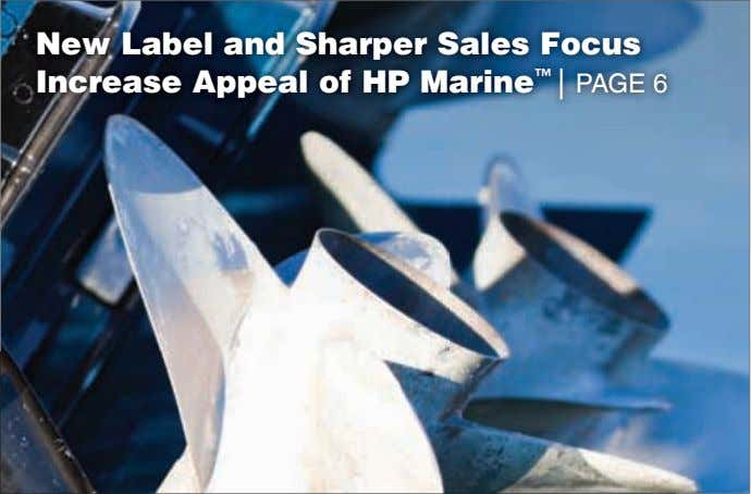 new label and sharper sales focus increase Appeal of hP marine ™ | PAge 6