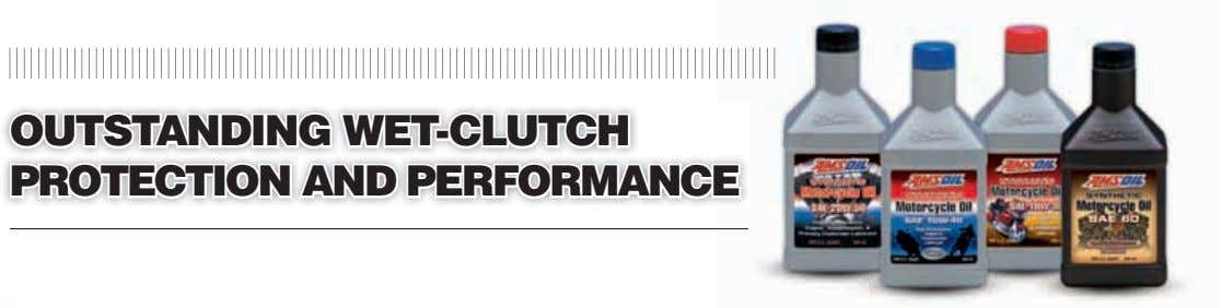 outstAndinG wet-clutch Protection And PerformAnce Friction Profile During a Shift