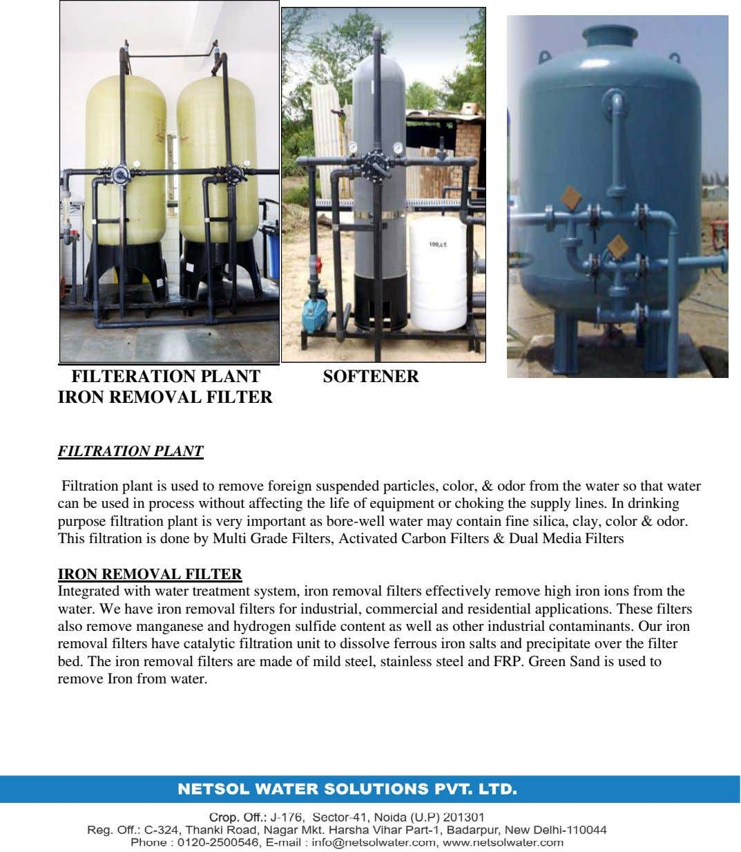 FILTERATION PLANT IRON REMOVAL FILTER SOFTENER FILTRATION PLANT Filtration plant is used to remove foreign