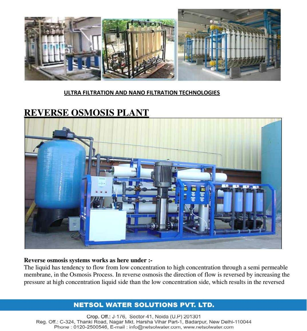 ULTRA FILTRATION AND NANO FILTRATION TECHNOLOGIES REVERSE OSMOSIS PLANT Reverse osmosis systems works as here