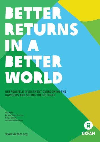 BETTER RETURNS IN A BETTER WORLD RESPONSIBLE INVESTMENT OVERCOMING THE BARRIERS AND SEEING THE RETURNS