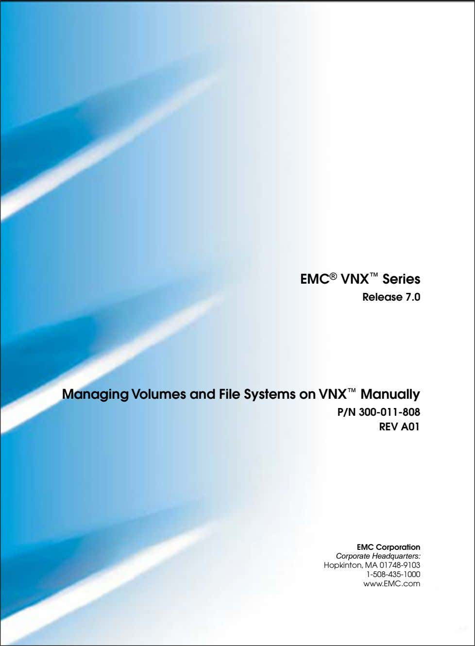 EMC ® VNX ™ Series Release 7.0 Managing Volumes and File Systems on VNX ™