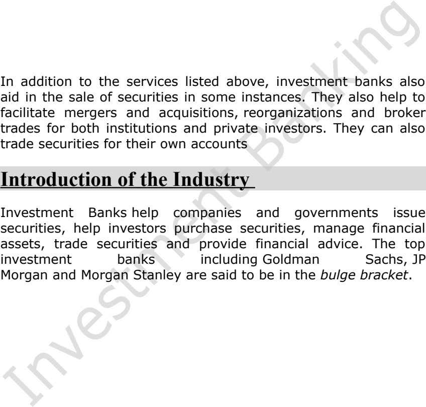 In addition to the services listed above, investment banks also aid in the sale of securities