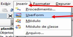 clique na guia Inserir/ UserForm (Usar Formulário). Veja: Clicar na guia Inserir Clicar na ferramenta UserForm