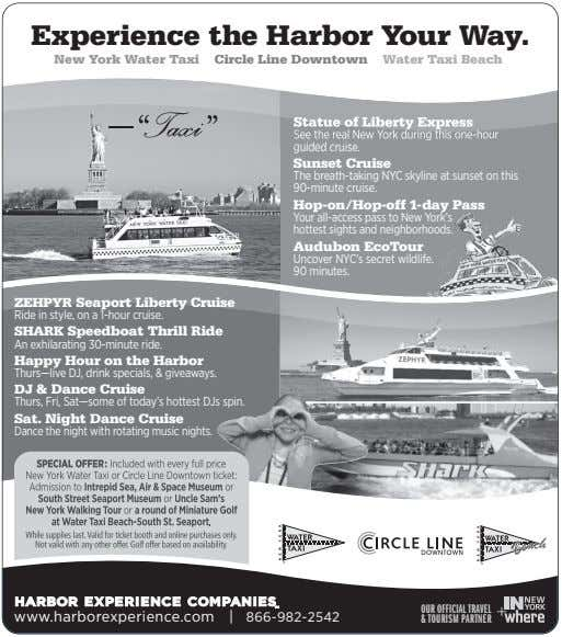 Experience the Harbor Your Way. New York Water Taxi Circle Line Downtown Water Taxi Beach