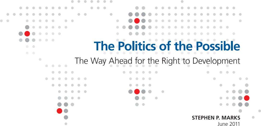 The Politics of the Possible The Way Ahead for the Right to Development STEPHEN P. MARKS