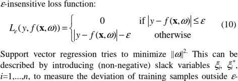 ε-insensitive loss function: ⎧ 0 if y − f ( x , ω ) ≤