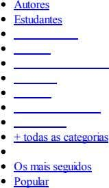 Autores Estudantes + todas as categorias Os mais seguidos Popular
