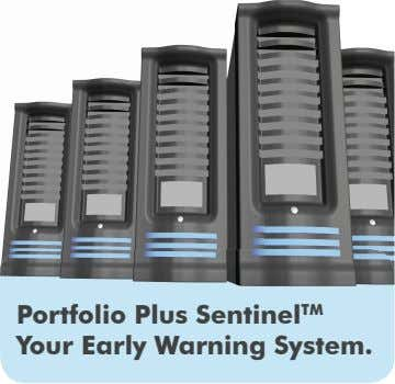 Portfolio Plus Sentinel TM Your Early Warning System.