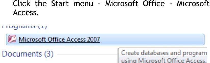 Click the Start menu - Microsoft Office - Microsoft Access.