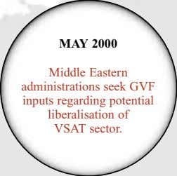 MAY 2000 Middle Eastern administrations seek GVF inputs regarding potential liberalisation of VSAT sector.