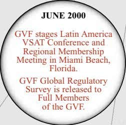 JUNE 2000 GVF stages Latin America VSAT Conference and Regional Membership Meeting in Miami Beach,