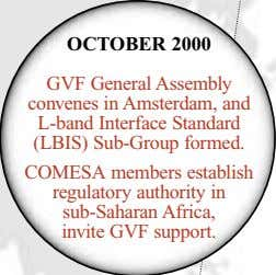 OCTOBER 2000 GVF General Assembly convenes in Amsterdam, and L-band Interface Standard (LBIS) Sub-Group formed.