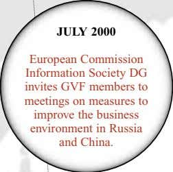 JULY 2000 European Commission Information Society DG invites GVF members to meetings on measures to