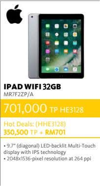 IPAD WIFI 32GB MR7F2ZP/A 701,000 TP HE3128 Hot Deals: (HHE3128) 350,500 TP + RM701 9.7""