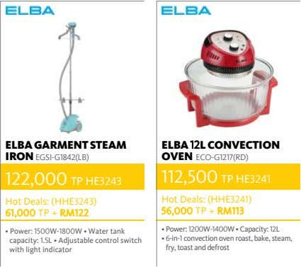 ELBA GARMENT STEAM ELBA 12L CONVECTION IRON EGSI-G1842(LB) OVEN ECO-G1217(RD) 122,000 TP HE3243 112,500 TP