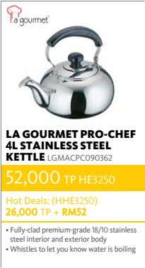 LA GOURMET PRO-CHEF 4L STAINLESS STEEL KETTLE LGMACPC090362 52,000 TP HE3250 Hot Deals: (HHE3250) 26,000