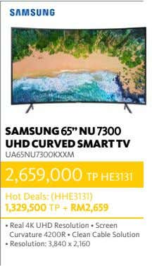 "SAMSUNG 65"" NU 7300 UHD CURVED SMART TV UA65NU7300KXXM 2,659,000 TP HE3131 Hot Deals: (HHE3131)"