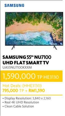 "SAMSUNG 55"" NU7100 UHD FLAT SMART TV UA55NU7100KXXM 1,590,000 TP HE3130 Hot Deals: (HHE3130) 795,000"