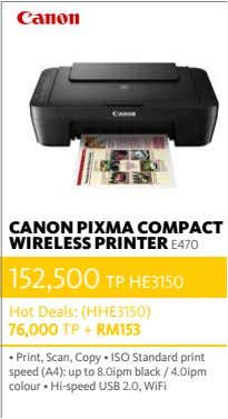 CANON PIXMA COMPACT WIRELESS PRINTER E470 152,500 TP HE3150 Hot Deals: (HHE3150) 76,000 TP +