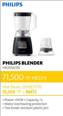 PHILIPS BLENDER HR2059/90 71,500 TP HE3179 Hot Deals: (HHE3179) 35,500 TP + RM72 • Power: