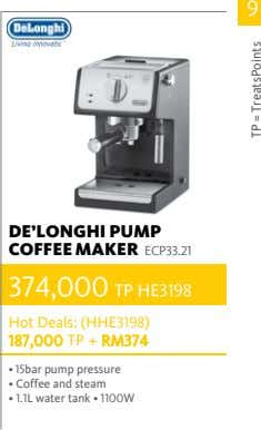 9 DE'LONGHI PUMP COFFEE MAKER ECP33.21 374,000 TP HE3198 Hot Deals: (HHE3198) 187,000 TP +