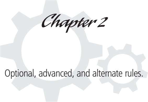 Chapter 2 Optional, advanced, and alternate rules.