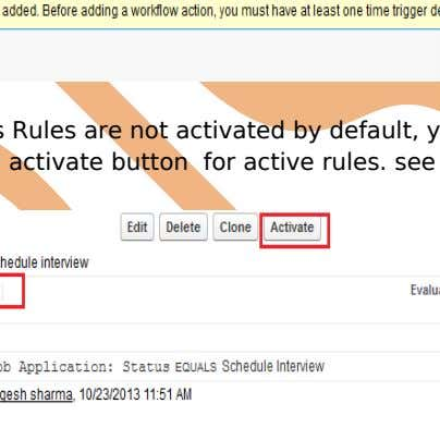 this task. Click on Done button for completing this steps. Note :- Workflows Rules are not