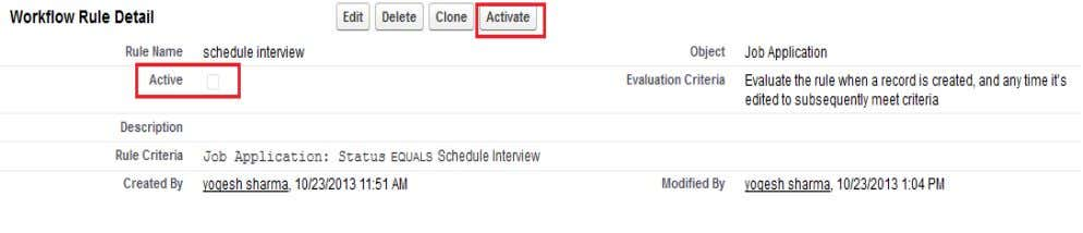 Click on activate button for active rules. see below. After Active this workflow see below. Click