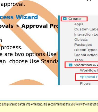 rejected, recalled, or first submitted for approval. How to Launch the Approval Process Wizard Setup >