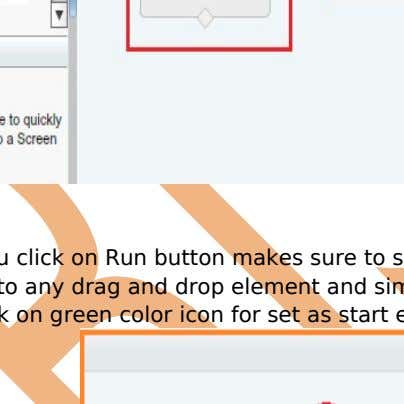 Note : Before you click on Run button makes sure to set start element. how