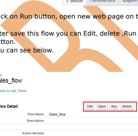 see Run button is Enable. Click on Run button for this flow. Click on Run button,