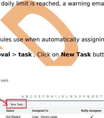 When the daily limit is reached, a warning email goes out Tasks Tasks are the templates
