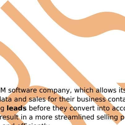 Leads SalesForce is a CRM software company, which allows its users to keep track of