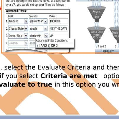 Fill the Rule Name, select the Evaluate Criteria and then Select Run criteria in drop