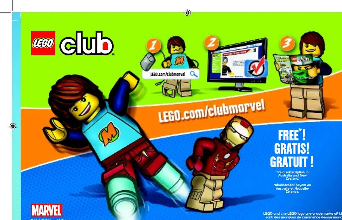 LEGO.com/clubmarvel FREE * ! GRATIS! GRATUIT ! *Paid subscription in Australia and New Zealand. *Abonnement