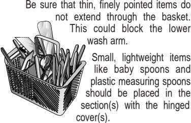 Be sure that thin, finely pointed items do not extend through the basket. This could