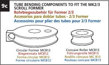 9c TUBE BENDING COMPONENTS TO FIT THE MK2/3 SCROLL FORMER Rohrbiegezubehör für Former 2/3 Accesorios