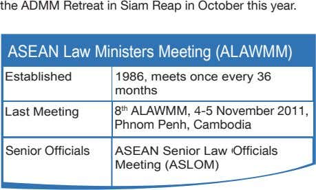 the ADMM Retreat in Siam Reap in October this year. ASEAN Law Ministers Meeting (ALAWMM)
